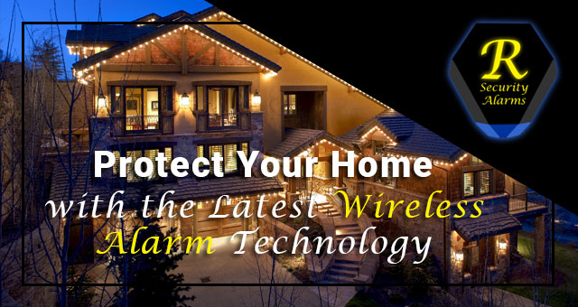 Latest Wireless Alarms Technology In Home Security